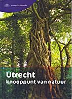 Utrecht, knooppunt van natuur by Bart…