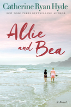 Allie and Bea : A Novel by Catherine Ryan…