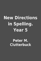 New Directions in Spelling. Year 5 by Peter…