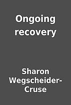 Ongoing recovery by Sharon Wegscheider-Cruse