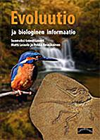 Evoluutio ja biologinen informaatio by Matti…