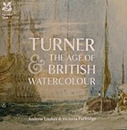 Turner & The Age of British Watercolour by…