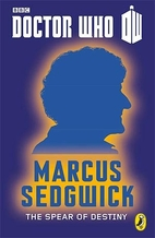 The Spear of Destiny by Marcus Sedgwick