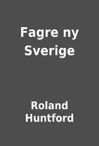 Fagre ny Sverige by Roland Huntford