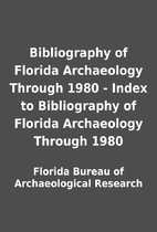 Bibliography of Florida Archaeology Through…