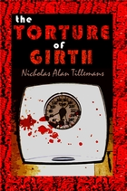 The Torture of Girth by Nicholas Tillemans