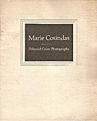Marie Cosindas : Polaroid color photographs…