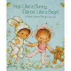 Hop Like a Bunny, Dance Like a Bear : A Book…