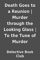 Death Goes to a Reunion | Murder through the…