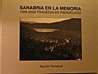 Sanabria en la memoria 1959-2009, tragedia…