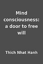 Mind consciousness: a door to free will by…
