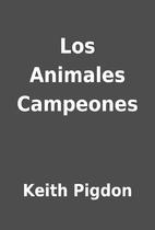 Los Animales Campeones by Keith Pigdon