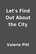 Let's Find Out About the City by Valerie…