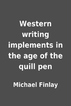 Western writing implements in the age of the…