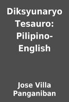 Diksyunaryo Tesauro: Pilipino-English by…