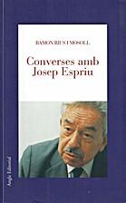 Converses amb Josep Espriu by Ramon Rius i…