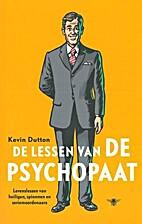 De lessen van de psychopaat : levenslessen…