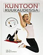 Kuntoon kuukaudessa by Annemari Huhtiranta