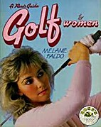 Golf for Women (A Rose's guide) by…
