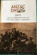 ANZAC Day 2015: 100th anniversary of the…