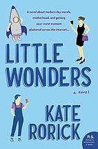 Little Wonders: A Novel by Kate Rorick