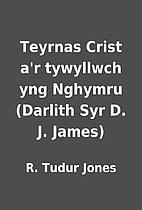 Teyrnas Crist a'r tywyllwch yng Nghymru…