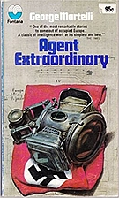 Agent Extraordinary by George Martelli