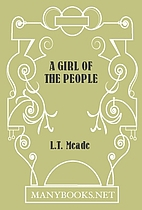 A Girl of the People by L.T. Meade