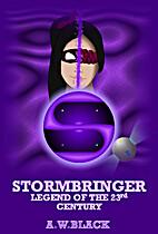 Stormbringer: Legend of the 23rd Century…