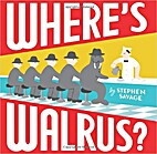 WHERE'S WALRUS? (HARDCOVER) by Stephen A.…