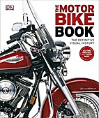 The Motorbike Book : The Definitive Visual…