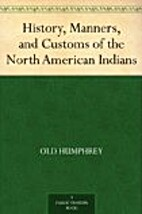 History, Manners, and Customs of the North…