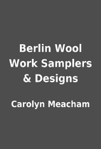 Berlin Wool Work Samplers & Designs by…