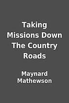 Taking Missions Down The Country Roads by…