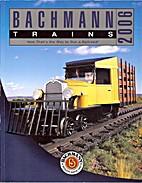 Bachmann Trains 2006 by N Bachman