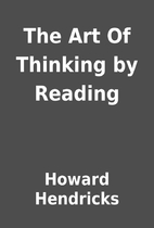 The Art Of Thinking by Reading by Howard…
