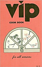 VIP COOK BOOK For all Seasons Volume VI