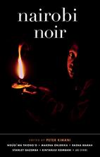Nairobi Noir (Akashic Noir Series) by Peter…