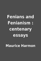 Fenians and Fenianism : centenary essays by…