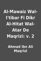Al-Mawaiz Wal-I'tibar Fi Dikr Al-Hitat…