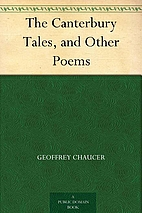 The Canterbury Tales, and Other Poems by…
