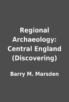 Regional Archaeology: Central England…