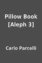 Pillow Book [Aleph 3] by Carlo Parcelli