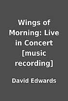 Wings of Morning: Live in Concert [music…
