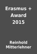 Erasmus + Award 2015 by Reinhold…