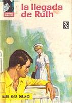 La llegada de Ruth by María Adela…
