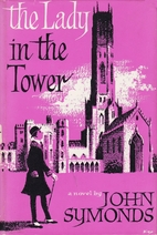 The Lady in the Tower by John Symonds