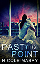 Past This Point by Nicole Mabry