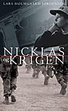 Nicklas og krigen by Lars Holmgård…