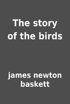 The story of the birds by james newton…